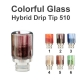 Colorful Glass Drip Tip 510