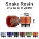 Snake Resin Drip Tip TFV8/810