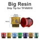 Big Resin Drip Tip TFV8/810